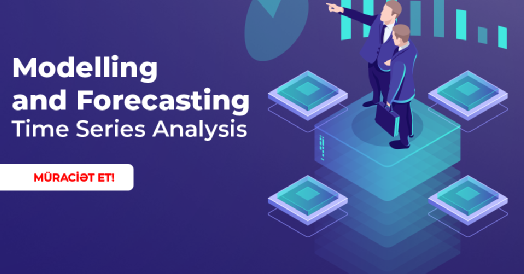 Modelling and Forecasting – Time Series Analysis təlimi